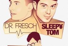 DR FRESCH & SLEEPY TOM